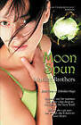Moon Spun by Marilee Brothers (Paperback / softback, 2010)