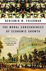 The Moral Consequences of Economic Growth by Professor Benjamin M Friedman (Paperback, 2006)