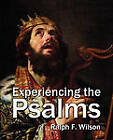 Experiencing the Psalms by Ralph F Wilson (Paperback / softback, 2010)