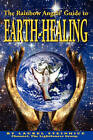 The Rainbow Angels' Guide to Earth-Healing by Laurel Steinhice (Paperback / softback, 2010)