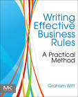 Writing Effective Business Rules by Graham Witt (Paperback, 2012)
