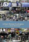 Urban Design Ecologies: AD Reader by John Wiley and Sons Ltd (Hardback, 2012)