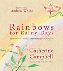 Rainbows for Rainy Days: 40 devotional readings that reveal God's promises by Catherine Campbell (Hardback, 2013)