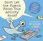 Don't Let the Pigeon Finish This Activity Book! by Mo Willems (Paperback, 2013)