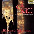 Ceremonial Music for Trumpet & Symphonic Organ (1993)