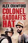 Colonel Gaddafi's Hat by Alex Crawford (Hardback, 2012)