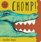 Chomp! by Accord Publishing, Heather Brown (Board book, 2012)