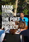 The Port Huron Project by Mark Tribe (Paperback, 2010)