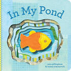 In My Pond by Sara Gillingham (Board book, 2009)