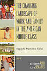 The Changing Landscape of Work and Family in the American Middle Class: Reports from the Field by Lexington Books (Paperback, 2008)