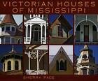 Victorian Houses of Mississippi by University Press of Mississippi (Hardback, 2005)