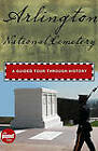 Arlington National Cemetery: A Guided Tour Through History by Cynthia Parzych (Hardback, 2009)