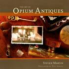 The Art of Opium Antiques by Steven Martin (Paperback, 2007)