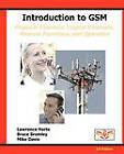 Introduction to GSM: Physical Channels, Logical Channels, Network Functions, and Operation by Mike Davis, Bruce Bromley, Lawrence Harte (Paperback / softback, 2011)