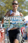 Mastering the Marathon: Time-Efficient Training Secrets for the 40-Plus Athlete by Don Fink (Paperback, 2010)