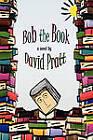 Bob the Book by David Pratt (Paperback, 2010)