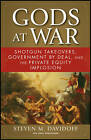 Gods at War: Shotgun Takeovers, Government by Deal, and the Private Equity Implosion by Steven M. Davidoff (Paperback, 2011)
