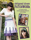Stripped Down Patchwork by Erin Gilday (Paperback, 2012)