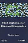 Fluid Mechanics for Chemical Engineering by Mathieu Mory (Hardback, 2011)