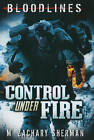 Control Under Fire by Zachary Sherman (Paperback, 2011)