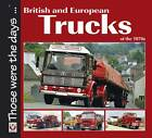 British and European Trucks of the 1970s by Colin Peck (Paperback, 2012)