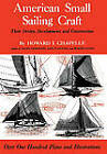 American Small Sailing Craft: Their Design, Development and Construction by Howard Irving Chapelle (Hardback, 1951)