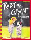 Ruby the Copycat by Peggy Rathmann (Paperback, 2006)