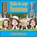 This is My Home by Bobbie Kalman (Paperback, 2010)