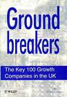 Ground Breakers: 100 Fastest Growing Businesses in the UK by Kay Reynolds, Nightingale MultiMedia (Paperback, 1997)