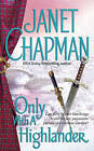Only with a Highlander by Janet Chapman (Paperback, 2005)