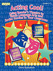 Acting Cool! Using Reader's Theatre to Teach Language Arts and Social Studies in Your Classroom by Chris Gustafson (Paperback, 2003)