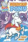 Superpowered Pony by Sarah Hines Stephens (Paperback, 2011)