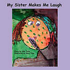 My Sister Makes Me Laugh by Amy Toms (Paperback, 2010)