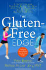 The Gluten-free Edge: A Nutrition and Training Guide for Peak Athletic Performance and an Active Gluten-free Life by Melissa McLean Jory, Peter Bronski (Paperback, 2012)