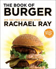 The Book of Burger by Rachael Ray (Paperback, 2012)