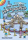 A Day with the Dinosaurs Sticker Activity Book by Susan Shaw-Russell (Paperback, 2011)