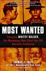 Most Wanted : Pursuing Whitey Bulger, the Murderous Mob Chief the FBI Secretly Protected by John Sedgwick and Thomas J. Foley (2012, Hardcover)