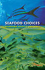 Seafood Choices: Balancing Benefits and Risks by Institute of Medicine, Food and Nutrition Board, National Academy of Sciences, Committee on Nutrient Relationships in Seafood: Selections to Balance Benefits and Risks (Hardback, 2007)