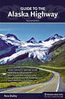 Guide to the Alaska Highway by Ron Dalby (Paperback, 2011)