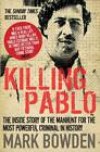Killing Pablo: The Inside Story of the Manhunt for the Most Powerful Criminal in History by Mark Bowden (Paperback, 2012)