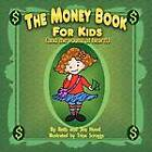 The Money Book for Kids (and the Young at Heart!) by Beth Hood, Jim Hood (Paperback, 2012)