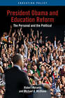 President Obama and Education Reform: The Personal and the Political by Robert Maranto, Michael Q. McShane (Hardback, 2012)