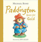 Paddington Goes for Gold (Paddington) by Michael Bond (Hardback, 2012)
