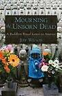 Mourning the Unborn Dead: A Buddhist Ritual Comes to America by Jeff Wilson (Hardback, 2009)