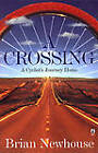 A Crossing: A Cyclist's Journey Home by Brian Newhouse (Paperback, 1998)