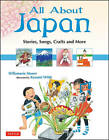 All About Japan: Stories, Songs, Crafts and More by Kazumi Wilds, Willamarie Moore (Hardback, 2011)