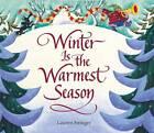 Winter Is the Warmest Season by Lauren Stringer (Hardback, 2006)