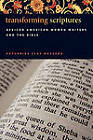 Transforming Scriptures: African American Women Writers and the Bible by Katherine Clay Bassard (Paperback, 2011)