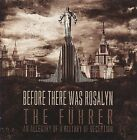 Before There Was Rosalyn - Fuhrer (An Allegory of a History of Deception, 2009)
