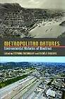 Metropolitan Natures: Environmental Histories of Montreal by University of Pittsburgh Press (Microfilm, 2011)